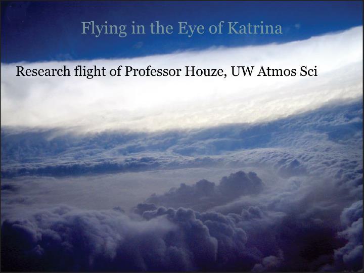 Flying in the Eye of Katrina