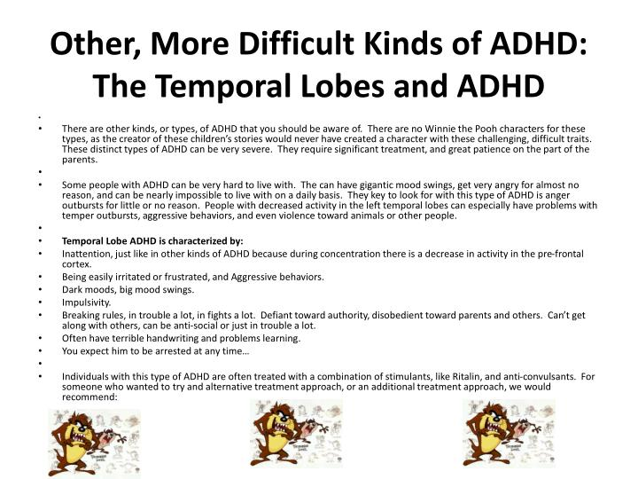 Other, More Difficult Kinds of ADHD: The Temporal Lobes and ADHD