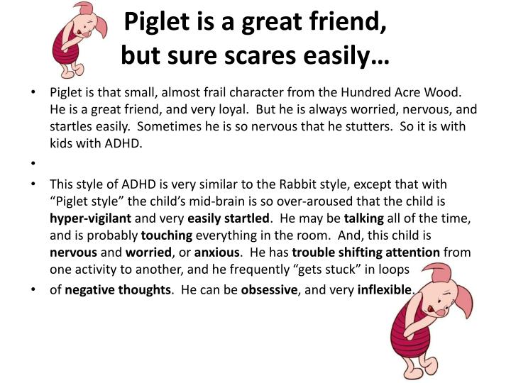 Piglet is a great friend,