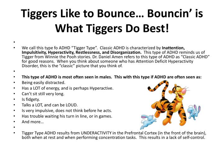 Tiggers like to bounce bouncin is what tiggers do best