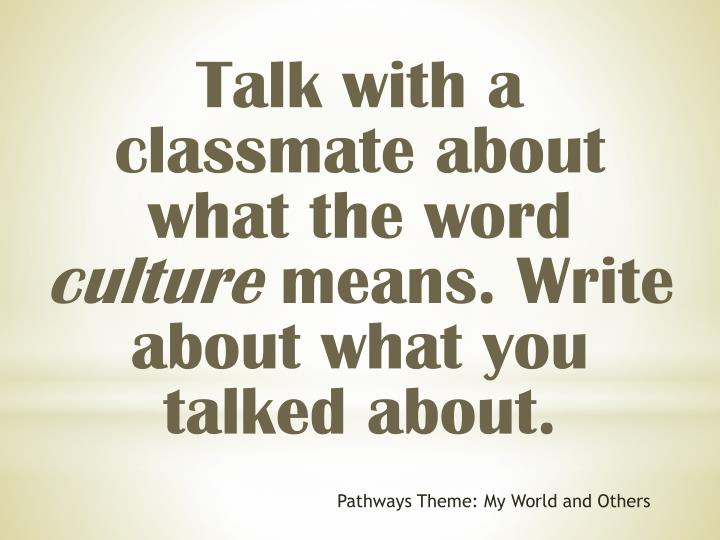 Talk with a classmate about what the word