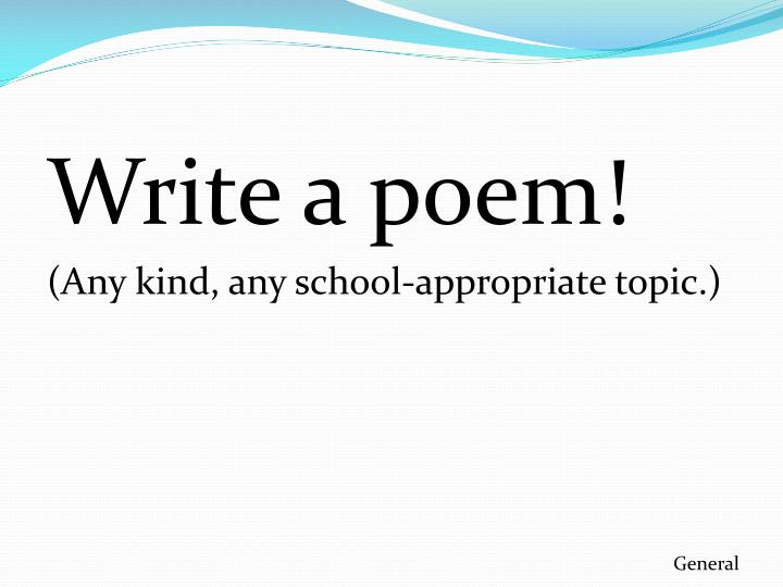 Write a poem!
