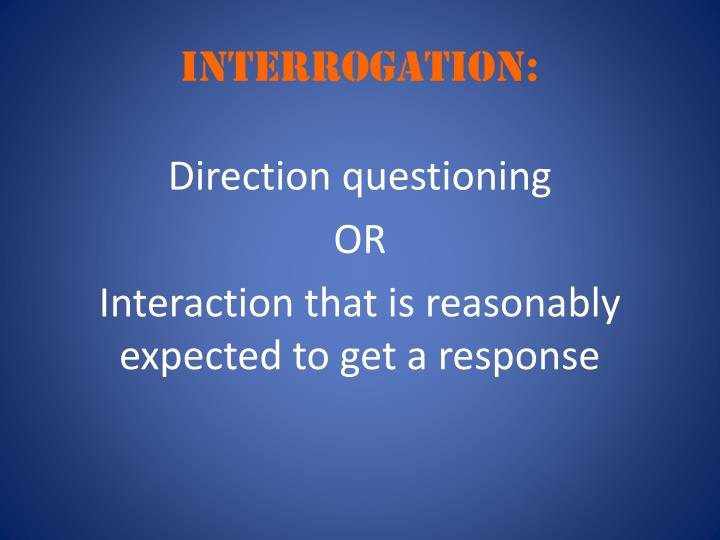 INTERROGATION:
