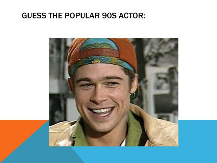 Guess the popular 90s actor: