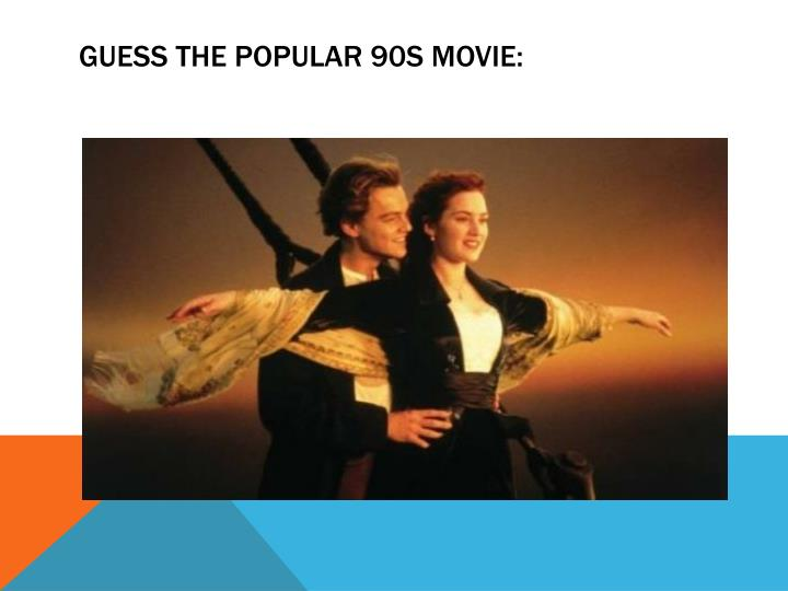 Guess the popular 90s movie: