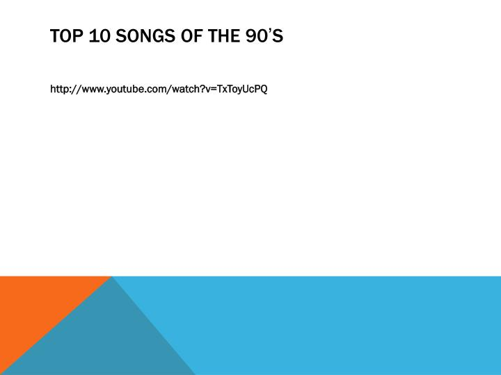 TOP 10 SONGS OF THE 90