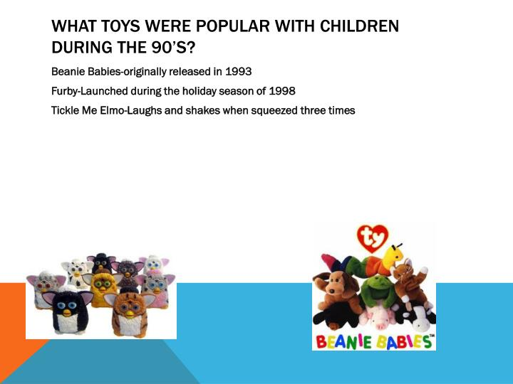 What toys were popular with children during the 90's?