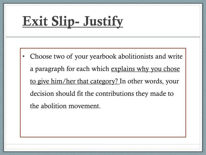 Exit Slip- Justify