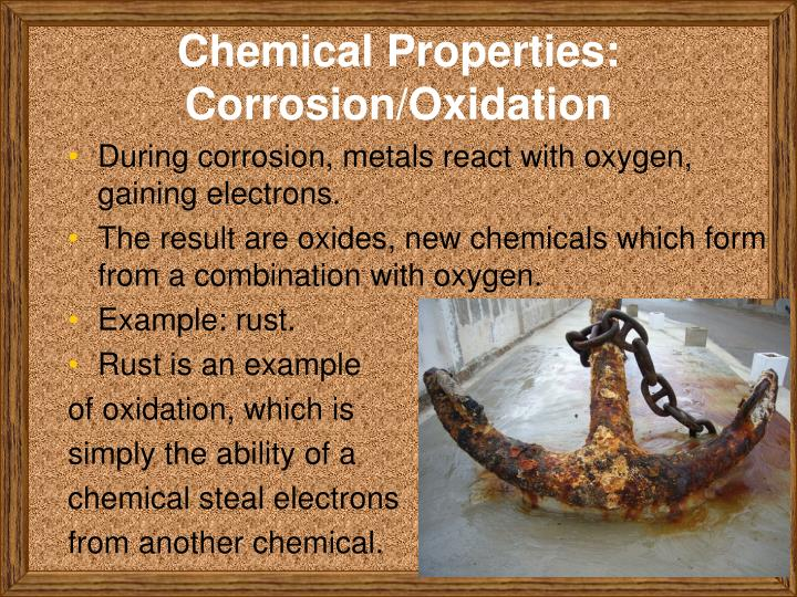 Chemical Properties: Corrosion/Oxidation