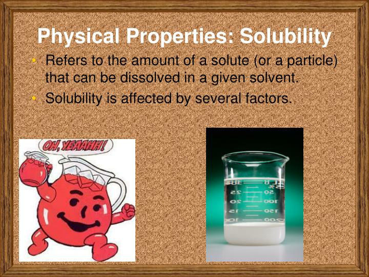 Physical Properties: Solubility