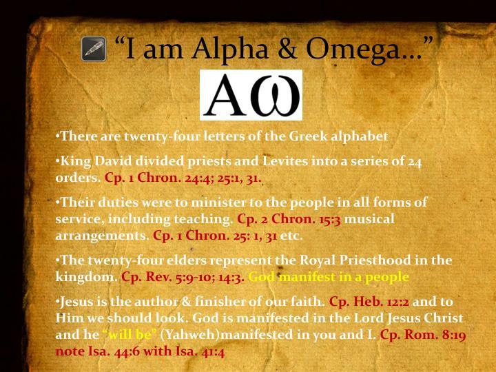"""I am Alpha & Omega…"""