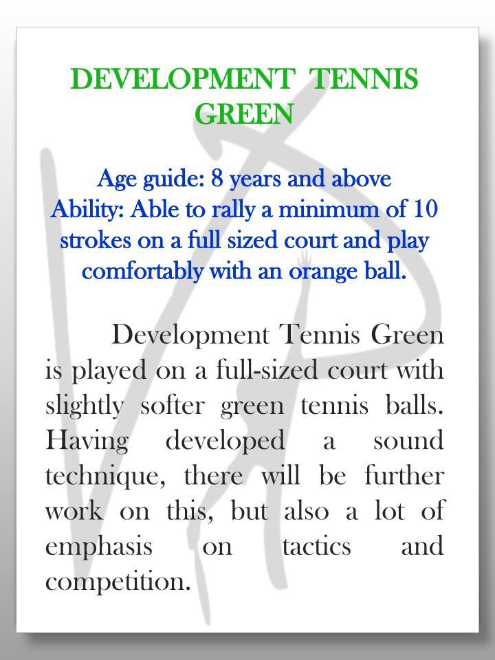 DEVELOPMENT  TENNIS GREEN