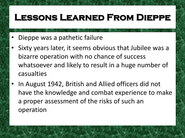 Lessons Learned From Dieppe