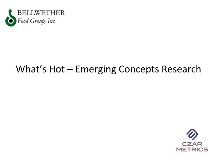 What s hot emerging concepts research