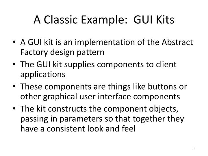 A Classic Example:  GUI Kits