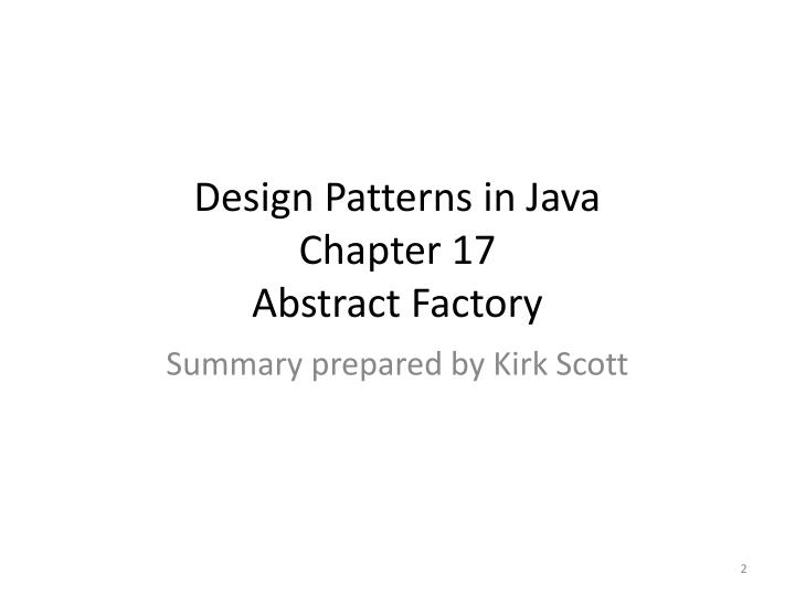 Design patterns in java chapter 17 abstract factory