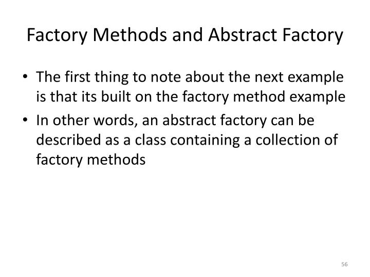 Factory Methods and Abstract Factory