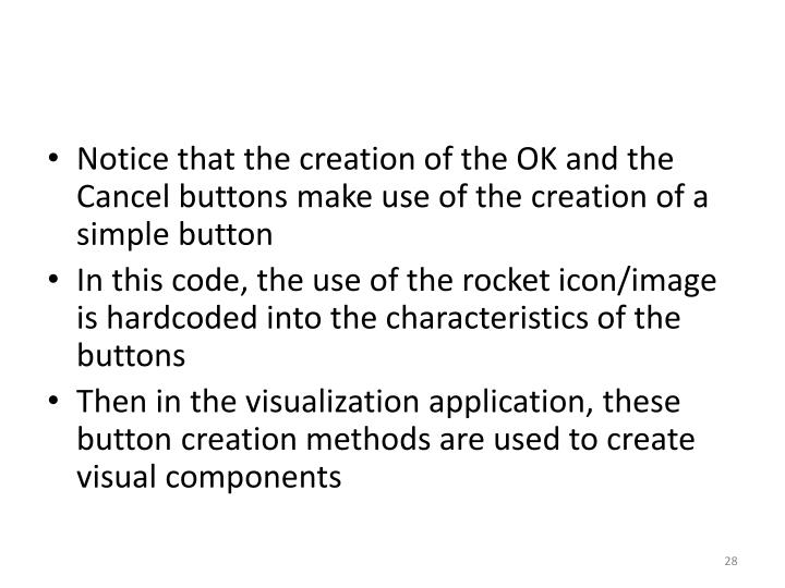 Notice that the creation of the OK and the Cancel buttons make use of the creation of a simple button