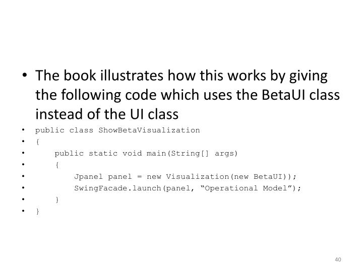 The book illustrates how this works by giving the following code which uses the