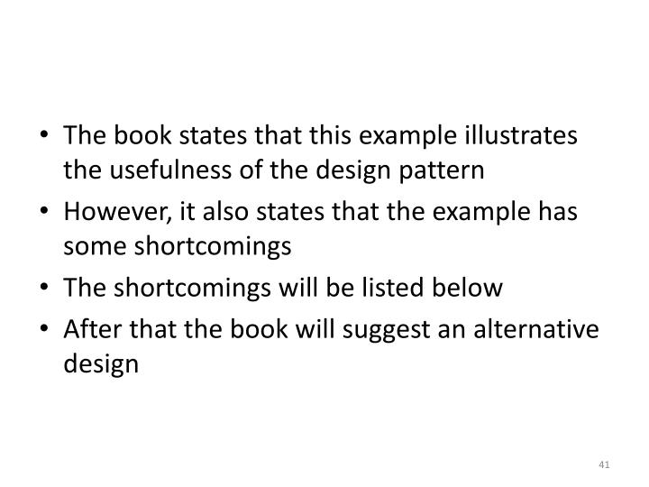 The book states that this example illustrates the usefulness of the design pattern