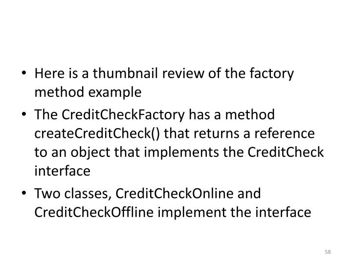 Here is a thumbnail review of the factory method example