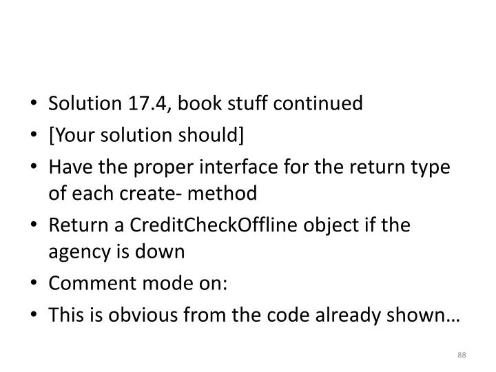 Solution 17.4, book stuff continued