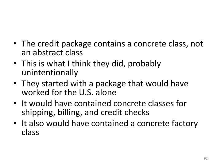 The credit package contains a concrete class, not an abstract class