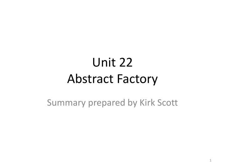 Unit 22 abstract factory