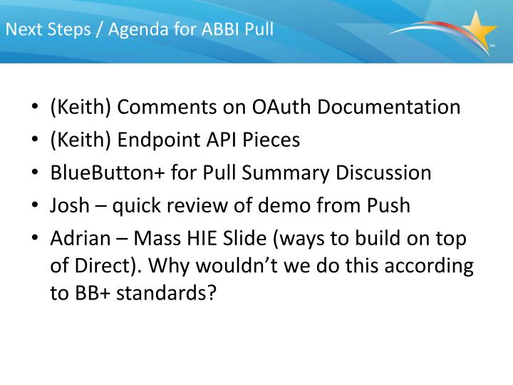 Next Steps / Agenda for ABBI Pull