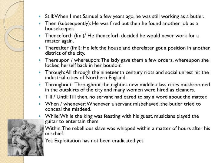 Still: When I met Samuel a few years ago, he was still working as a butler.