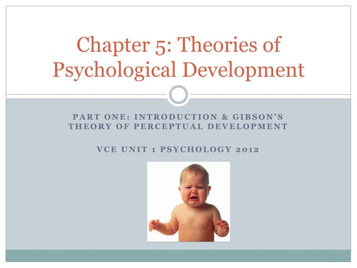 Chapter 5 theories of psychological development