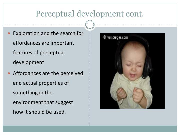 Perceptual development cont.