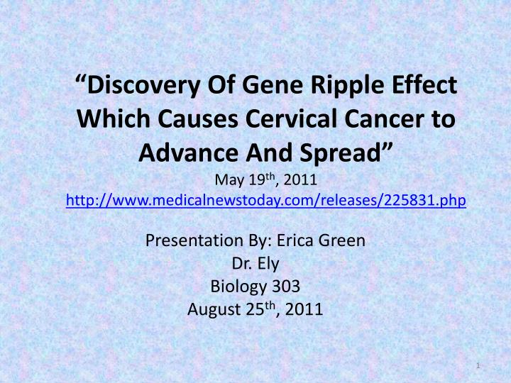 """Discovery Of Gene Ripple Effect Which Causes Cervical Cancer to Advance And Spread"""