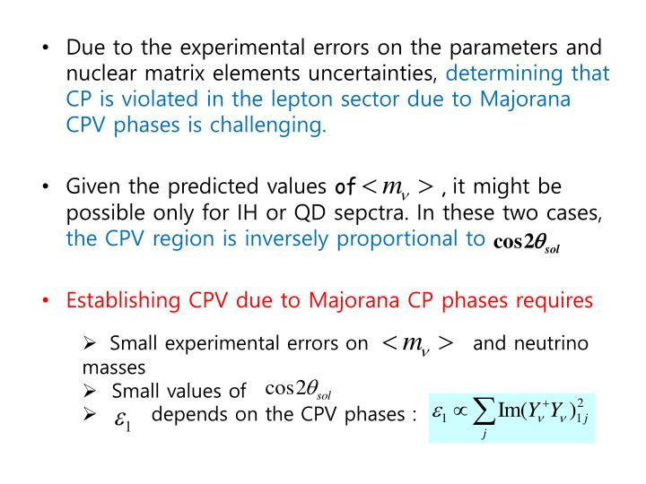 Due to the experimental errors on the parameters and nuclear matrix elements uncertainties,
