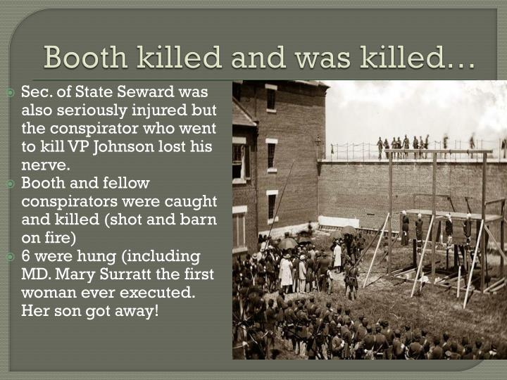 Booth killed and was killed…