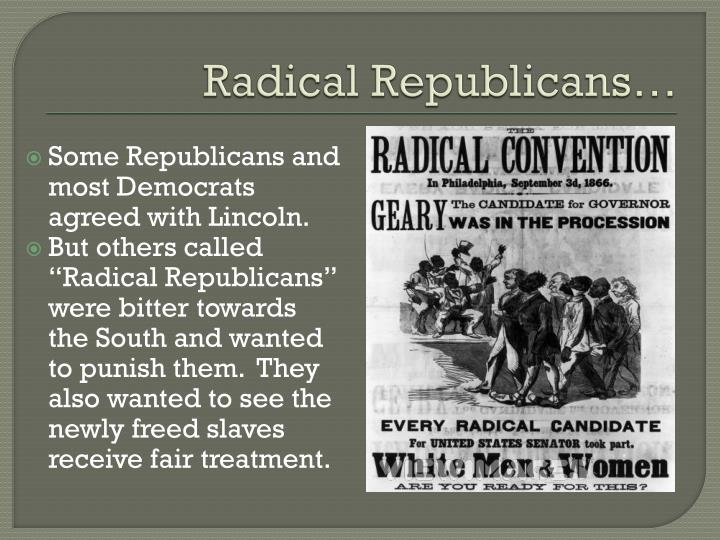 Radical Republicans…