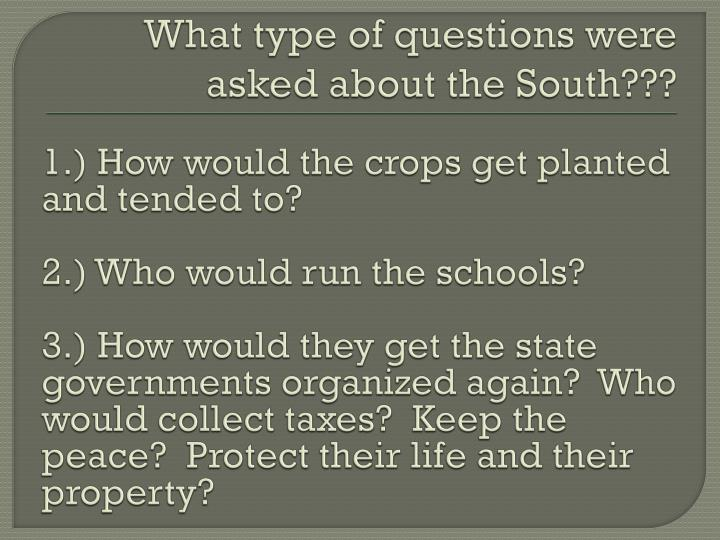 What type of questions were asked about the south