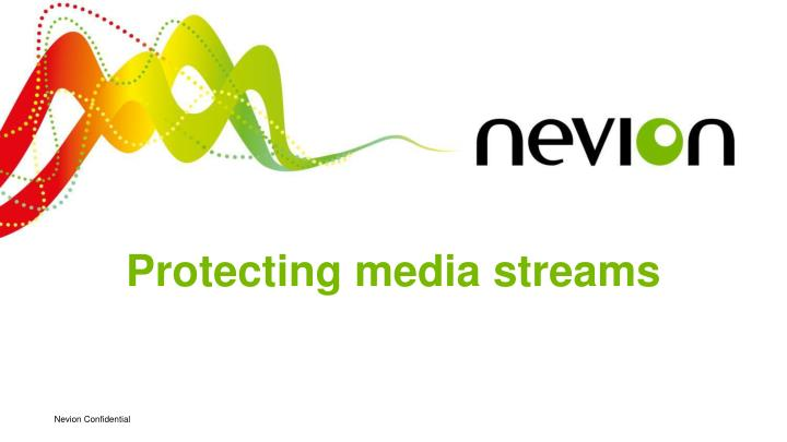Protecting media streams