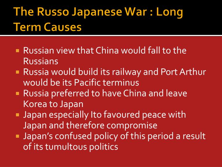 The Russo Japanese War : Long Term Causes