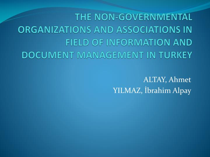 THE NON-GOVERNMENTAL ORGANIZATIONS AND ASSOCIATIONS IN FIELD OF INFORMATION AND DOCUMENT MANAGEMENT ...