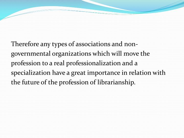 Therefore any types of associations and non-