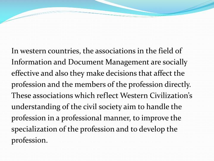 In western countries, the associations in the field of