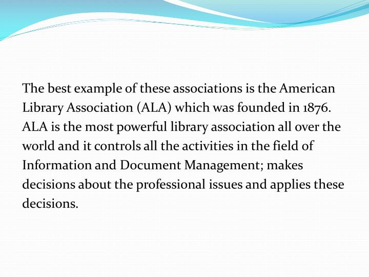 The best example of these associations is the American