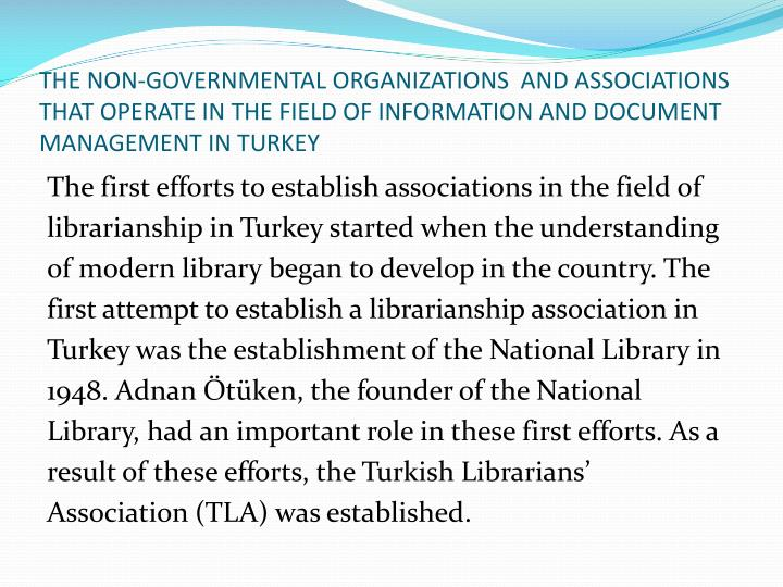 THE NON-GOVERNMENTAL ORGANIZATIONS  AND ASSOCIATIONS THAT OPERATE IN THE FIELD OF INFORMATION AND DOCUMENT MANAGEMENT IN TURKEY