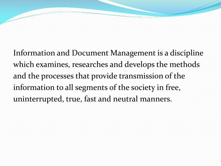 Information and Document Management is a discipline