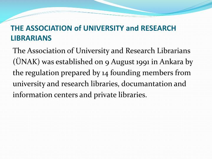THE ASSOCIATION of UNIVERSITY and RESEARCH LIBRARIANS