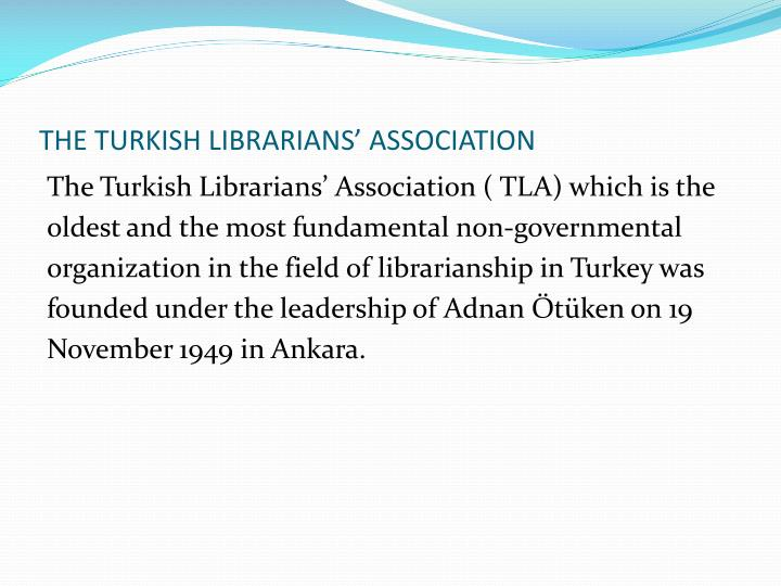 THE TURKISH LIBRARIANS' ASSOCIATION