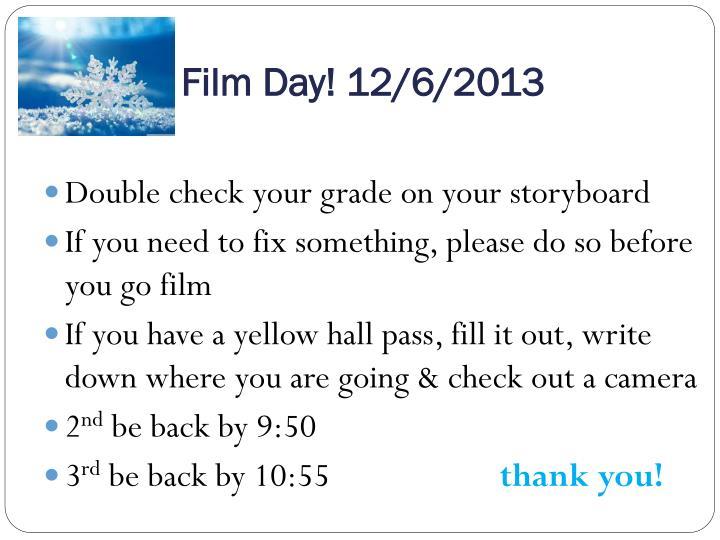 Film Day! 12/6/2013