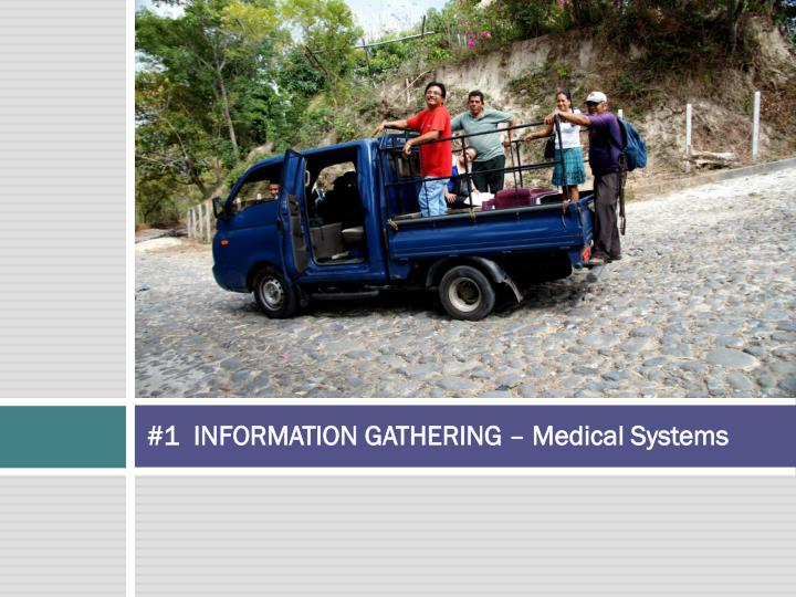 #1  INFORMATION GATHERING – Medical Systems