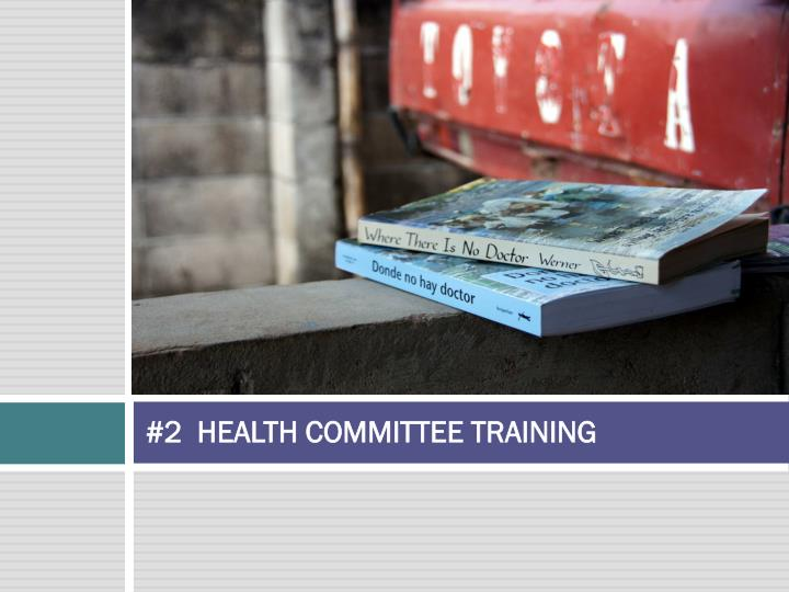 #2  HEALTH COMMITTEE TRAINING